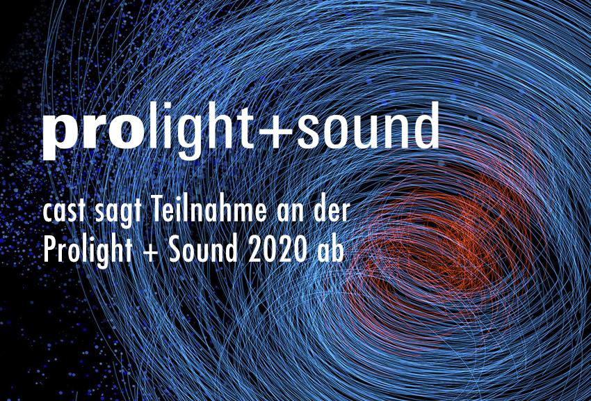 cast auf der Prolight & Sound 2020